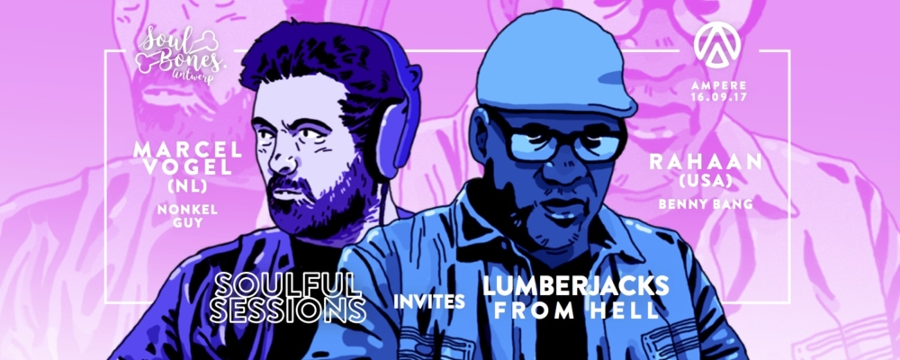 soulful sessions ampere soul bones rahaan lumberjacks from hell